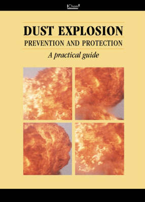 Dust Explosion Prevention and Protection (Hardback)