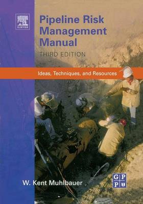 Pipeline Risk Management Manual: Ideas, Techniques, and Resources (Paperback)