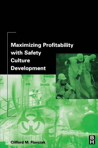 Maximizing Profitability with Safety Culture Development (Paperback)