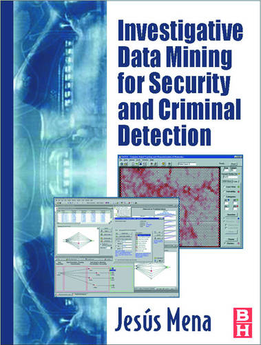 Investigative Data Mining for Security and Criminal Detection (Paperback)