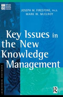 Key Issues in the New Knowledge Management (Paperback)