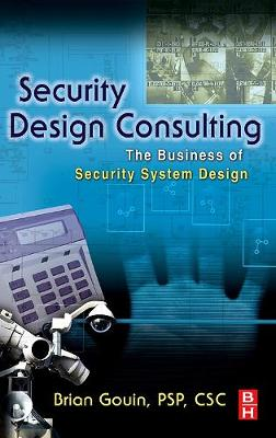 Security Design Consulting: The Business of Security System Design (Hardback)