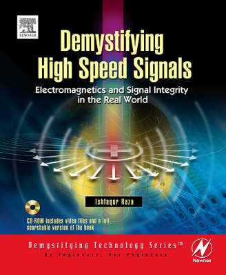 Demystifying High Speed Signals: Electromagnetics and Signal Integrity in the Real World - Demystifying Technology S. (Hardback)