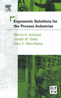 Ergonomic Solutions for the Process Industries (Hardback)