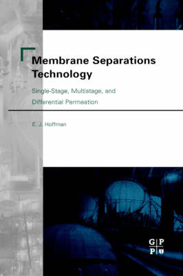 Membrane Separations Technology: Single-Stage, Multistage, and Differential Permeation (Hardback)