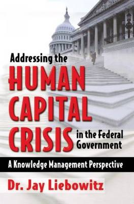 Addressing the Human Capital Crisis in the Federal Government (Paperback)