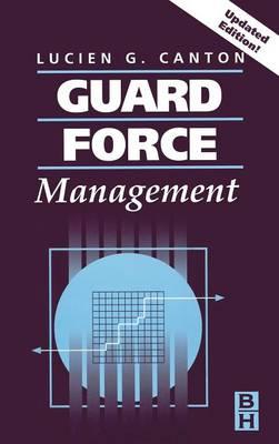 Guard Force Management, Updated Edition (Hardback)