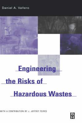 Engineering The Risks of Hazardous Wastes (Hardback)