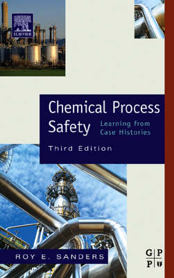 Chemical Process Safety: Learning from Case Histories (Hardback)