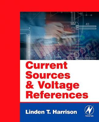 Current Sources and Voltage References: A Design Reference for Electronics Engineers (Paperback)
