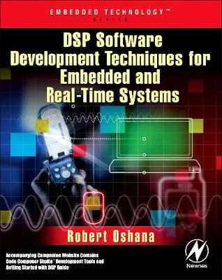 DSP Software Development Techniques for Embedded and Real-Time Systems - Embedded Technology (Paperback)