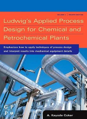 Ludwig's Applied Process Design for Chemical and Petrochemical Plants (Hardback)
