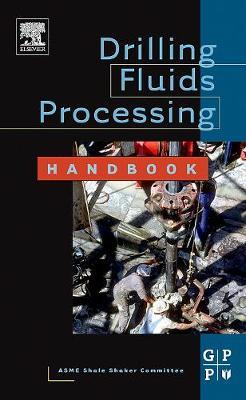 Drilling Fluids Processing Handbook (Hardback)