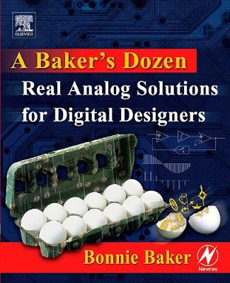 A Baker's Dozen: Real Analog Solutions for Digital Designers (Paperback)