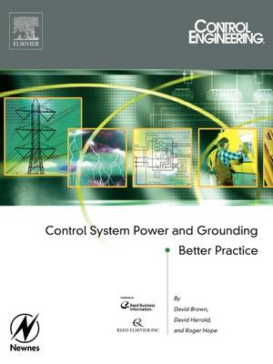 Control System Power and Grounding Better Practice (Paperback)