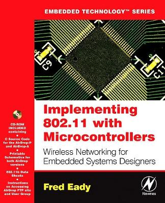 Implementing 802.11 with Microcontrollers: Wireless Networking for Embedded Systems Designers - Embedded Technology (Paperback)