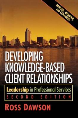 Developing Knowledge-Based Client Relationships (Paperback)