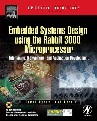 Embedded Systems Design using the Rabbit 3000 Microprocessor: Interfacing, Networking, and Application Development (Paperback)