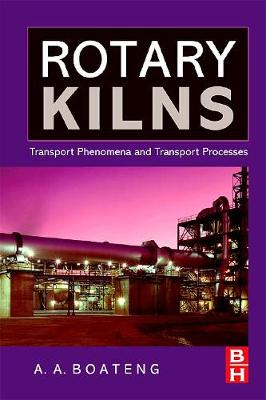 Rotary Kilns: Transport Phenomena and Transport Processes (Paperback)