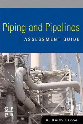Piping and Pipelines Assessment Guide (Hardback)