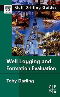 Well Logging and Formation Evaluation (Hardback)
