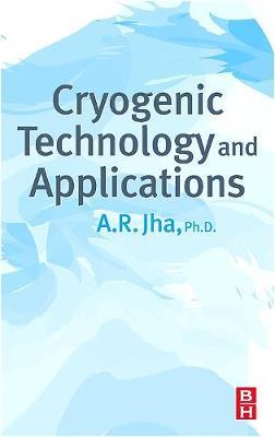 Cryogenic Technology and Applications (Hardback)