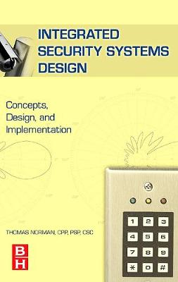 Integrated Security Systems Design: Concepts, Specifications, and Implementation (Hardback)
