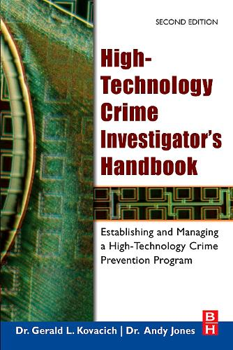 High-Technology Crime Investigator's Handbook: Establishing and Managing a High-Technology Crime Prevention Program (Paperback)