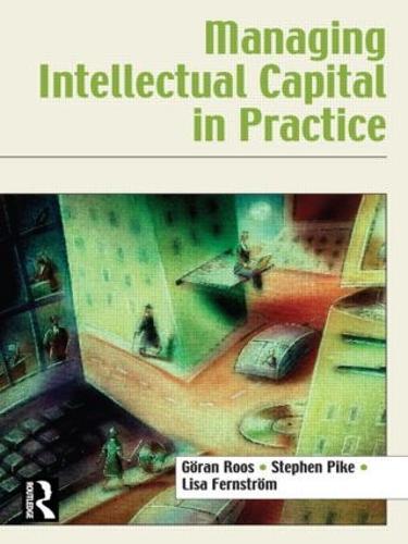 Managing Intellectual Capital in Practice (Paperback)