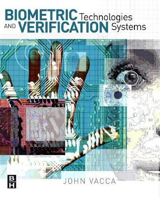 Biometric Technologies and Verification Systems (Paperback)