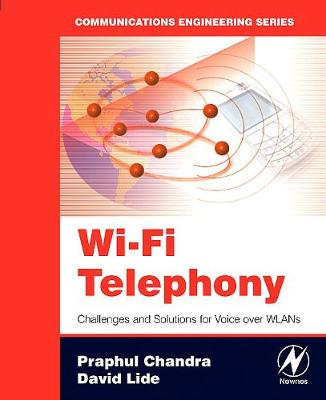 Wi-Fi Telephony: Challenges and Solutions for Voice over WLANs (Paperback)