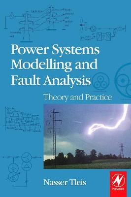 Power Systems Modelling and Fault Analysis: Theory and Practice (Hardback)