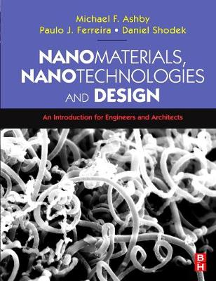 Nanomaterials, Nanotechnologies and Design: An Introduction for Engineers and Architects (Paperback)