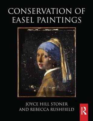 Conservation of Easel Paintings - Routledge Series in Conservation and Museology (Hardback)