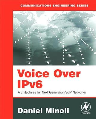 Voice Over IPv6: Architectures for Next Generation VoIP Networks (Paperback)