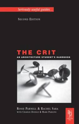The Crit: An Architecture Student's Handbook (Paperback)