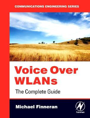 Voice Over WLANS: The Complete Guide (Paperback)