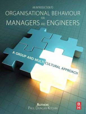An Introduction to Organisational Behaviour for Managers and Engineers: A Group and Multicultural Approach (Paperback)