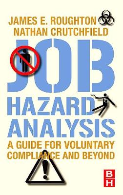 Job Hazard Analysis: A guide for voluntary compliance and beyond (Hardback)