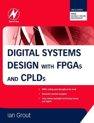Digital Systems Design with FPGAs and CPLDs (Hardback)