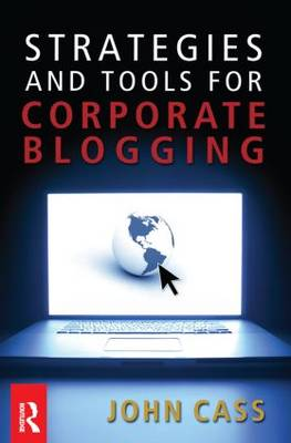 Strategies and Tools for Corporate Blogging (Paperback)