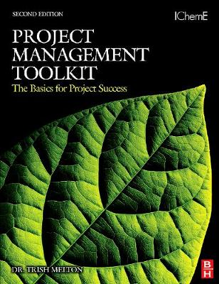 Project Management Toolkit: The Basics for Project Success: Expert Skills for Success in Engineering, Technical, Process Industry and Corporate Projects (Paperback)