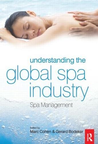 Understanding the Global Spa Industry (Paperback)