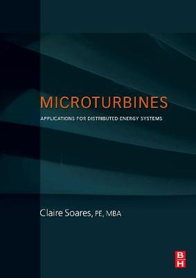 Microturbines: Applications for Distributed Energy Systems (Hardback)