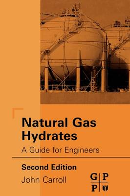 Natural Gas Hydrates: A Guide for Engineers (Hardback)
