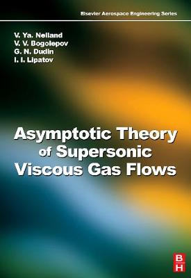 Asymptotic Theory of Supersonic Viscous Gas Flows - Aerospace Engineering (Hardback)