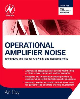 Operational Amplifier Noise: Techniques and Tips for Analyzing and Reducing Noise (Hardback)