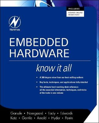 Embedded Hardware: Know It All - Newnes Know it All (Paperback)