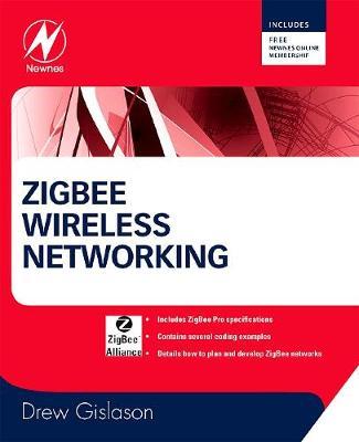 Zigbee Wireless Networking (Paperback)