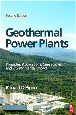Geothermal Power Plants: Principles, Applications, Case Studies and Environmental Impact (Hardback)